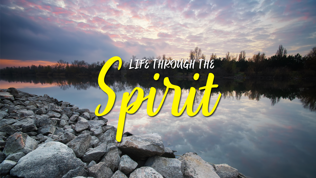 Life Through The Spirit