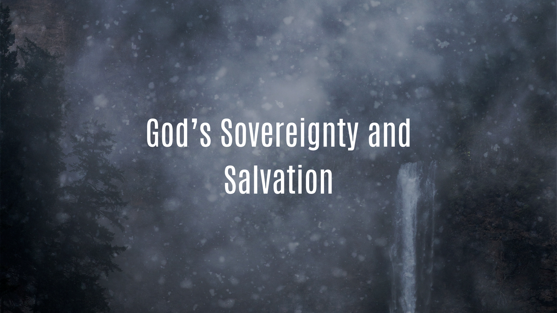 God's Sovereignty and Salvation